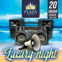 Вечірка Luxury night @ Plaza